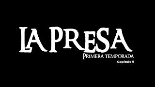 preview picture of video 'La Presa Serie Web Capítulo 5'