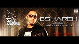 ESHAREH – OFFICIAL VIDEO – DJ GURPS FT. JASWINDER DAGHAMIA