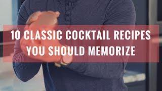 10 Classic Cocktail Recipes You Should Memorize