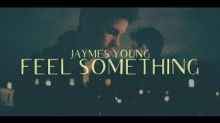Jaymes Young   Feel Something (Lyric Video)