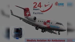 Medical Air Ambulance services in Guwahati, Assam-Medivic Aviation