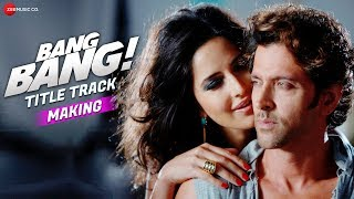 Making Of Bang Bang - Title Track   Bang Bang!   Hrithik & Katrina