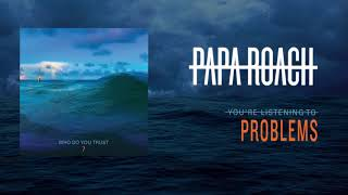 Papa Roach   Problems (Official Audio)