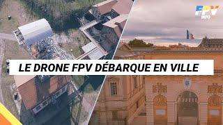 Mettre sa ville en avant grâce au drone #FPV - FPV INFO #1