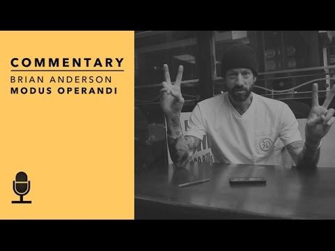 Brian Anderson, Modus Operandi Commentary - TransWorld SKATEboarding