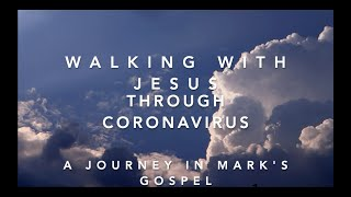 Walking with Jesus through Coronavirus – Part 6