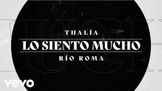 Río Roma, Thalía - Lo Siento Mucho (Versión Mariachi - Lyric Video)