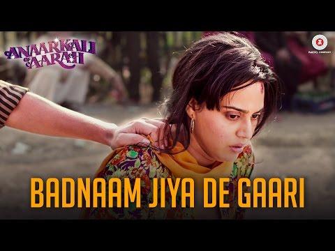 Badnaam Jiya De Gaari | Anaarkali of Aarah | Swara