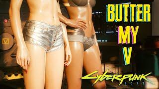 Make V Sweaty With Butter My V and Push NPCs - CyberPunk 2077 Mods Joy Toys and Nova Toys
