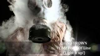 CHINO BROWN Ft Mr Form A Line (light it up!)