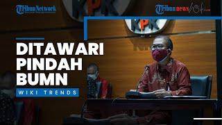 Wiki Trends - KPK Dikabarkan Tawari Pegawai Nonaktif Pindah ke BUMN, Asal Mengundurkan Diri
