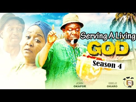 Serving a Living God Season 4  -  2016 Latest Nigerian Nollywood Movie