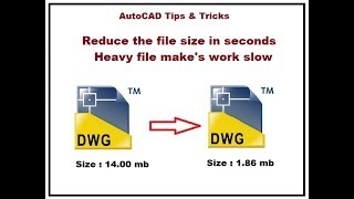 AutoCAD Heavy file how to Reduce the size in seconds