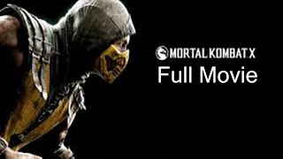 Mortal Kombat X  Full Movie  All Cutscenes HD
