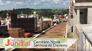 Descubra Jundiaí: Cemitério Nossa Senhora do Desterro