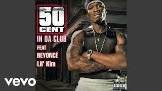 50 Cent, Beyoncé   In Da Club Ft. Lil' Kim (audio)