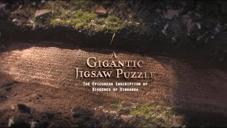 A Gigantic Jigsaw Puzzle: The Epicurean Inscription of Diogenes of Oinoanda