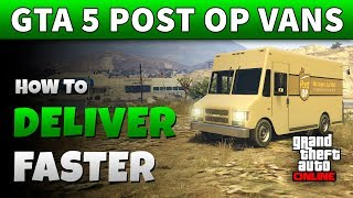 GTA 5 Post Op Vans Trick | HOW TO DELIVER GTA ONLINE POST OP VANS FASTER (Using 1 Other Player)