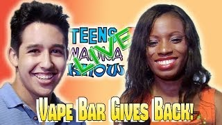 Teens Wanna Know - Vape Bar Gives Back with Angelique Bates, Cornelius Grant  More