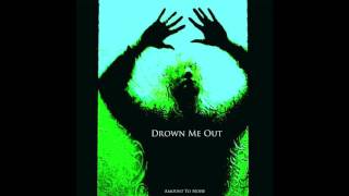 Drown Me Out (feat. Sam Bougher)