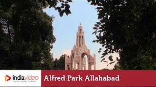 Alfred Park - popular hang out in Allahabad