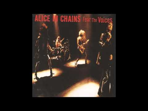 Alice In Chains- Fear The Voices