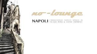 NAPOLI - ANEMA E CORE by No-Lounge