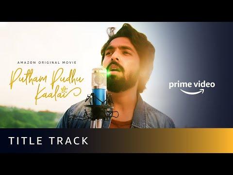 Putham Pudhu Kaalai Title Track