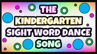 SIGHT WORDS FOR KINDERGARTEN | The Kindergarten Sight Word Dance Song | Sight Words Song