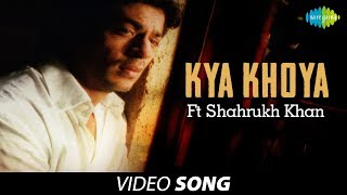Kya Khoya Ft Shahrukh Khan | Sung by Jagjit Singh | Atal Bihari Bajpayee | - Download this Video in MP3, M4A, WEBM, MP4, 3GP