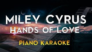 Miley Cyrus - Hands of Love | Piano Karaoke Instrumental Lyrics Cover Sing Along
