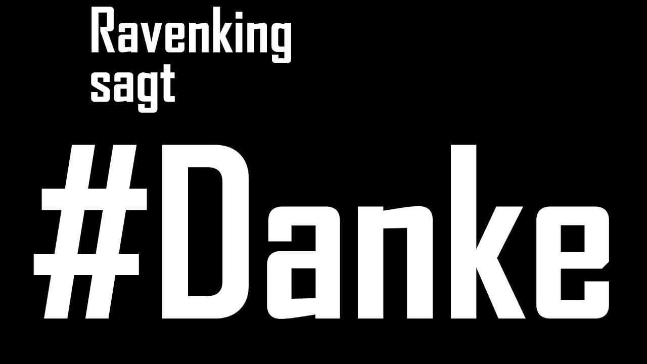 Ravenking sagt #Danke