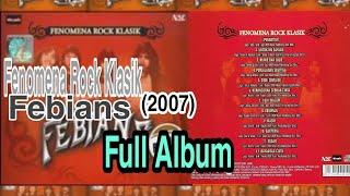 Fenomena Rock Klasik Febians Full Album...