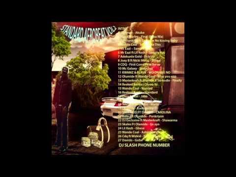 STANDARD AFROBEAT VOL2 ft CDQ ,Wizkid,Davido,Mr Eazi,Lil Kesh ,Dare Sweet,Olumide,Reeked Banks