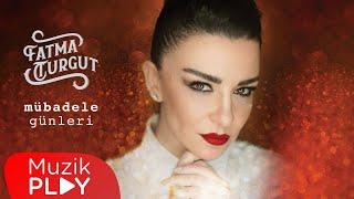 Fatma Turgut - Mübadele Günleri (Official Audio)