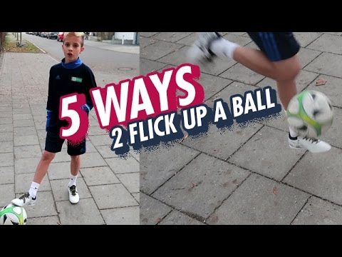 5 ways to flick up a Ball
