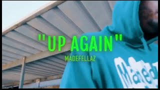 Up Again | MadeFellaz