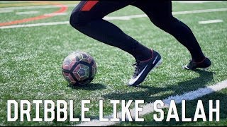 How To Dribble Like Mo Salah | 5 Easy Dribbling Moves To Beat A Defender