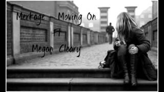 Merkage - Moving On Ft Megan Cleary [Audio]