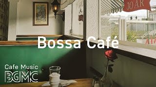Bossa Cafe - Sweet Bossa Nova - Relaxing Coffee House Music for Relax & Good Mood