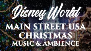 Disney World Music & Ambience - Christmas On Main Street USA In The Magic Kingdom