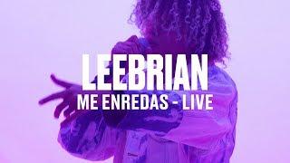 "Leebrian   ""Me Enredas"" (Live) | Vevo DSCVR"