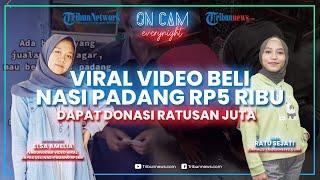 Viral Beli Nasi Padang Rp5 Ribu, Keluarga Sempat Suruh Hapus Video hingga Dapat Donasi Ratusan Juta