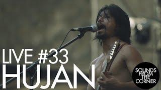 Sounds From The Corner : Live #33 Hujan (MYS)