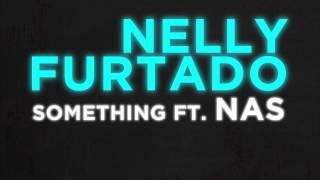 Something By Nelly Furtado Ft. Nas   Interscope