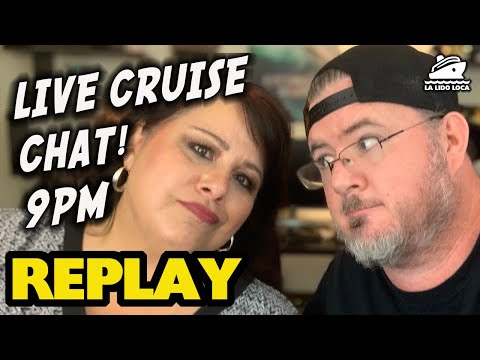 Live Cruise Chat - September 17, 2019 | La Lido Loca Live