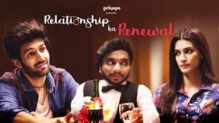 Relationship Ka Renewal feat Kriti Sanon, Kartik Aaryan and Chote Miyan   Girliyapa
