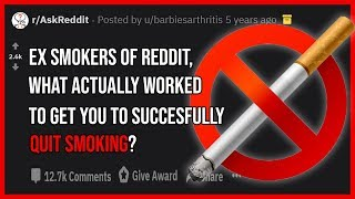Ex Smokers Share What methods Helped Them to Quit Smoking   R/askreddit