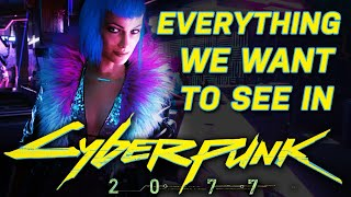 Everything We Want to See in Cyberpunk 2077 - Inside Gaming Feature