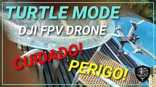 """TESTE TURTLE MODE - DJI FPV DRONE - PRIMEIRO TESTE """"DEU RUIM"""" - MUITO CUIDADO AO USAR ESTE RECURSO!"""